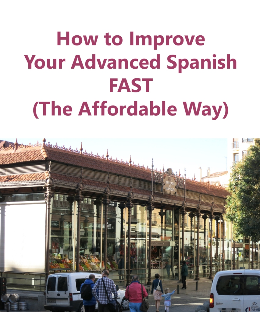 Exterior of San Miguel Market in Madrid, Barcelona. How to Improve Your Advanced Spanish Fast. 10 Affordable yet Effective Ways