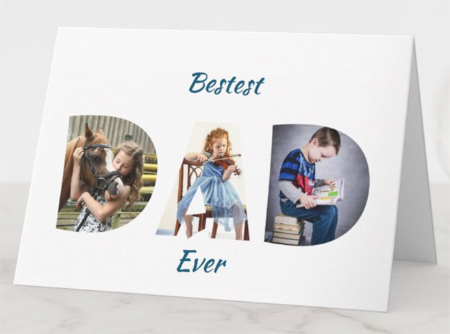 Bestest Dad Ever Father's Day card, with Dad in transparent letters through which we can see 3 custom photos