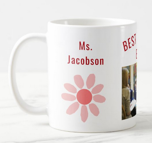 """Personalized name and photo mug for a teacher (with the text """"Best Teacher Ever"""")"""