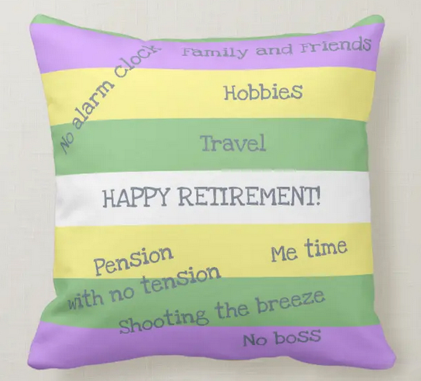 """Happy retirement pillows with subdued colors, with various text bits, such as """"pension with no tension"""" and """"me time"""""""